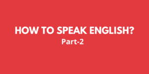 How to speak english (part 2)