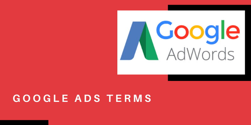 Google Ads Terms & Terminologies